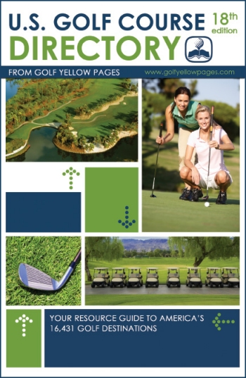 U.S. Golf Course Directory: Your Resource Guide to America's 16,431 Golf Destinations, 18th Edition from Golf Yellow Pages